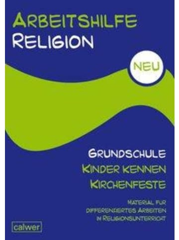 Calwer Arbeitshilfe Religion Grundschule NEU - Kinder kennen Kirchenfeste   Material...