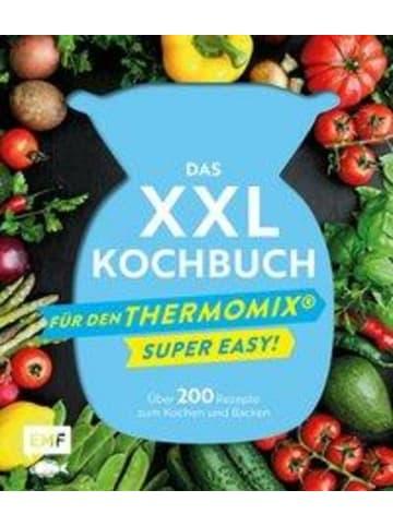EMF Edition Michael Fischer Das XXL-Kochbuch für den Thermomix - Supereasy | Über 200 Rezepte zum Kochen...