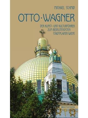 ECHO Otto Wagner   Der Kunst- und Kulturführer zum bedeutendsten Stadtplaner Wiens