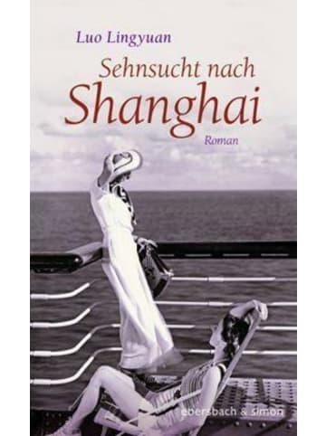 Ebersbach & Simon Sehnsucht nach Shanghai | Roman