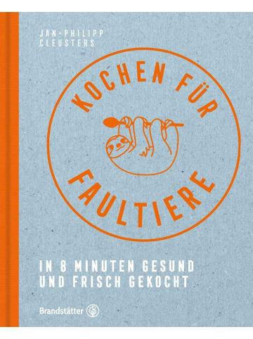 Brandstätter Kochen für Faultiere | In 8 Minuten gesund und frisch gekocht