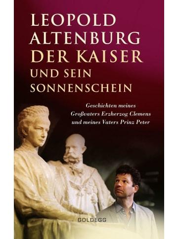 Goldegg Der Kaiser und sein Sonnenschein   Geschichten meines Großvaters Erzherzog...