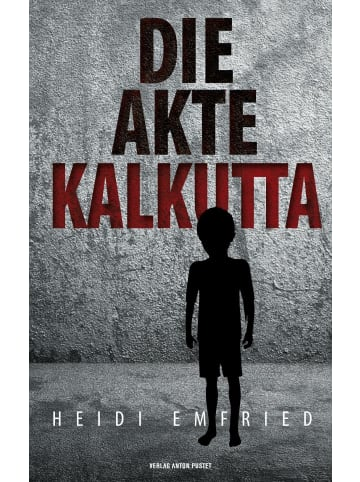 Verlag Anton Pustet Die Akte Kalkutta