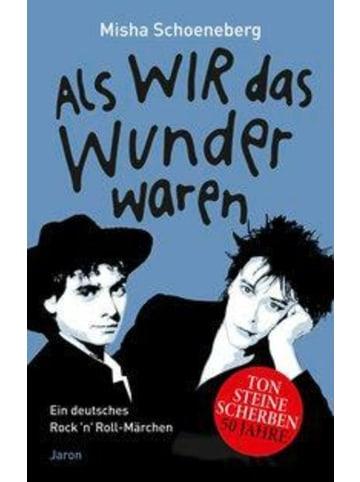 Jaron Verlag Als wir das Wunder waren | Ein deutsches Rock 'n' Roll-Märchen, erzählt in...