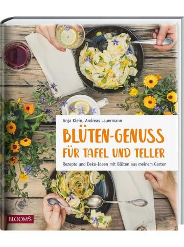 Blooms Blüten-Genuss für Tafel und Teller | Rezepte und Deko-Ideen mit Blüten aus...