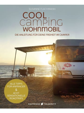 Haffmans & Tolkemitt Cool Camping Wohnmobil | Die Anleitung für deine Freiheit im Camper