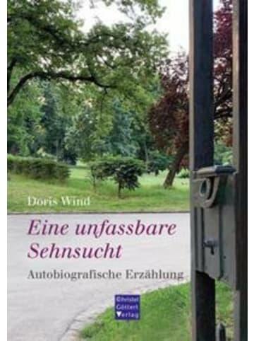 Göttert Eine unfassbare Sehnsucht   Autobiografische Erzählung