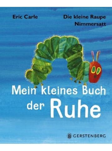 Gerstenberg Die kleine Raupe Nimmersatt - Mein kleines Buch der Ruhe