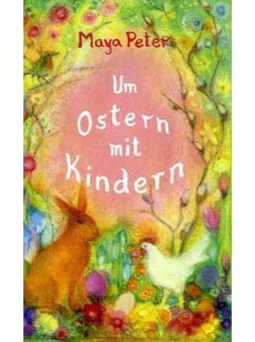 Verlag am Goetheanum Um Ostern mit Kindern