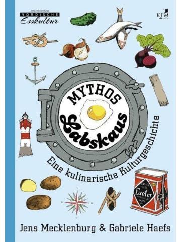 KJM Buchverlag Mythos Labskaus   Eine kulinarische Kulturgeschichte. Mit historischen...