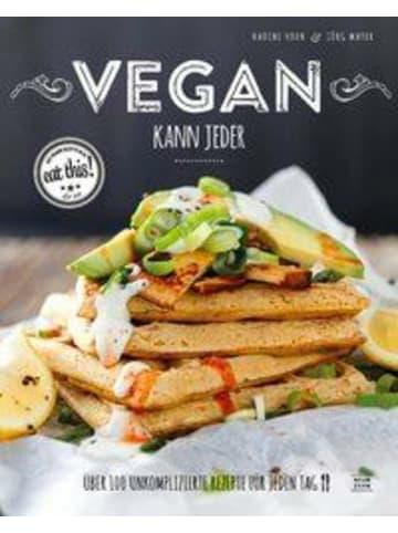Neun Zehn Vegan kann jeder! | Über 100 unkomplizierte Rezepte für jeden Tag, das eat...