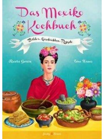 Stuart & Jacoby Das Mexiko Kochbuch | Bilder. Geschichten. Rezepte
