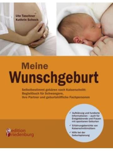 BoD-BOOKS on DEMAND Meine Wunschgeburt - Selbstbestimmt gebären nach Kaiserschnitt: Begleitbuch für Schwangere, ihre Partner und geburtshilfliche Fachpersonen