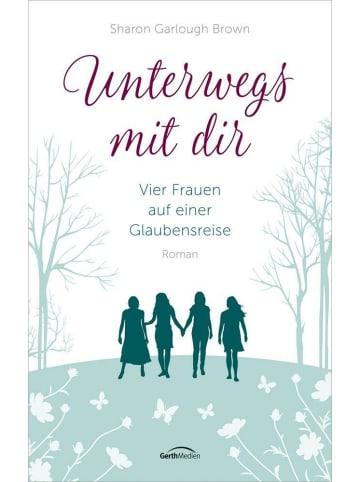 Gerth Medien Unterwegs mit dir   Vier Frauen auf einer Glaubensreise. Roman. (Band 1)
