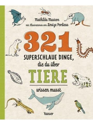 Hanser 321 superschlaue Dinge, die du über Tiere wissen musst