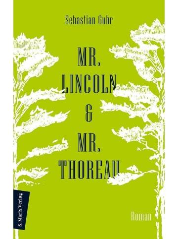 Marix Verlag Mr. Lincoln & Mr. Thoreau   Roman   Über die Konflikte zwischen Natur und...