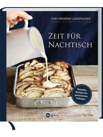 Landwirtschaftsverlag Zeit für Nachtisch von unseren Landfrauen   Erprobte Rezepte für garantiertes...