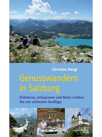 Wagner Genusswandern in Salzburg | Einkehren, entspannen und Natur erleben. Die 100...