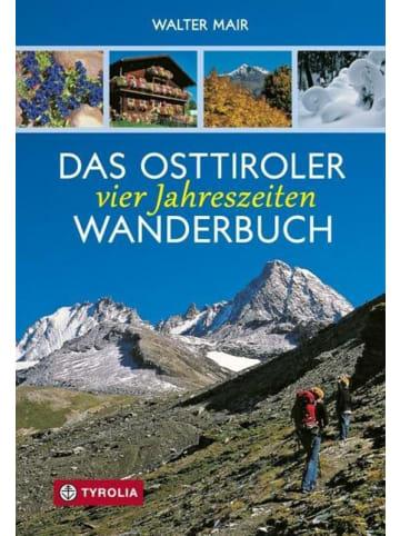 Tyrolia Das Osttiroler Vier-Jahreszeiten-Wanderbuch
