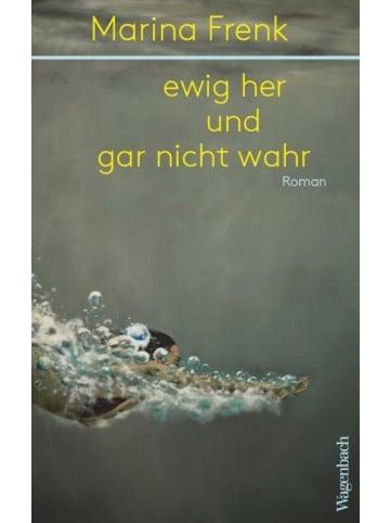 Wagenbach ewig her und gar nicht wahr