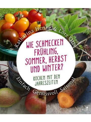 KJM Buchverlag Wie schmecken Frühling, Sommer, Herbst und Winter?   Kochen mit den...