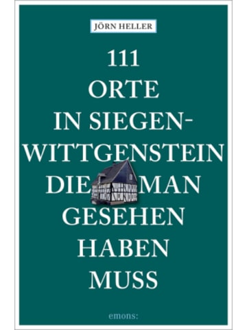 Emons 111 Orte in Siegen-Wittgenstein, die man gesehen haben muss