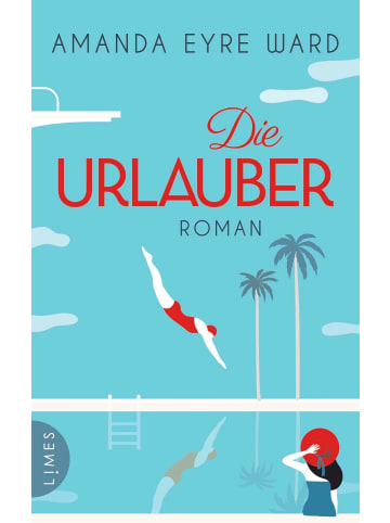 Limes Verlag Die Urlauber | Roman