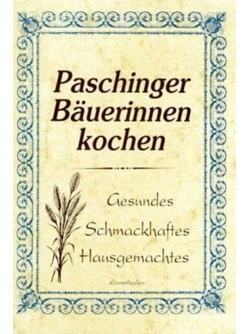 Ennsthaler Paschinger Bäuerinnen kochen | Gesundes - Schmackhaftes - Hausgemachtes
