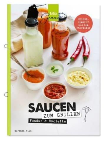 C.T.Wild Verlag SAUCEN zum Grillen, Raclette & Fondue