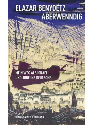 Königshausen & Neumann Aberwenndig | Mein Weg als Israeli und Jude ins Deutsche