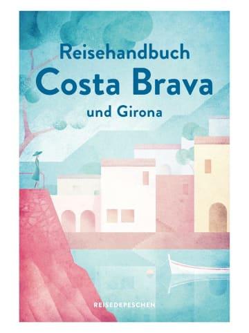 Reisedepeschen Reisehandbuch Costa Brava und Girona