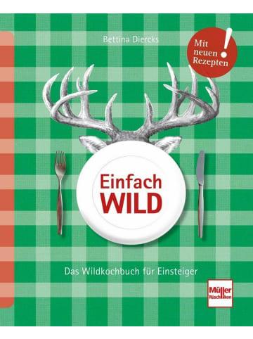 Müller Rüschlikon Einfach Wild   Das Wildkochbuch für Einsteiger