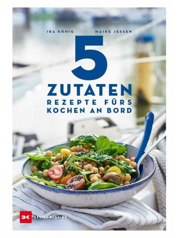 Delius Klasing 5 Zutaten   Rezepte fürs Kochen an Bord