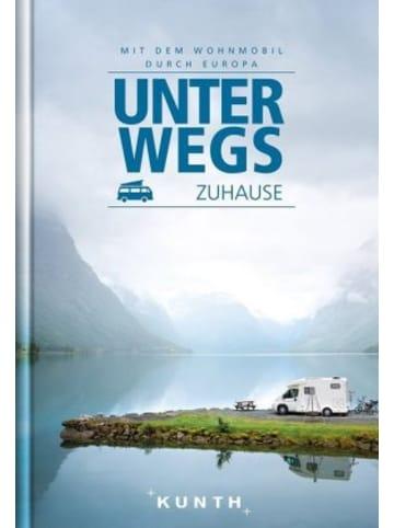 Kunth VWK Unterwegs zuhause - Mit dem Wohnmobil durch Europa