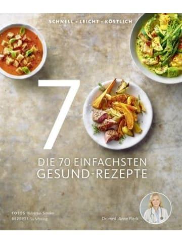 Becker-Joest-Volk Die 70 einfachsten Gesund-Rezepte