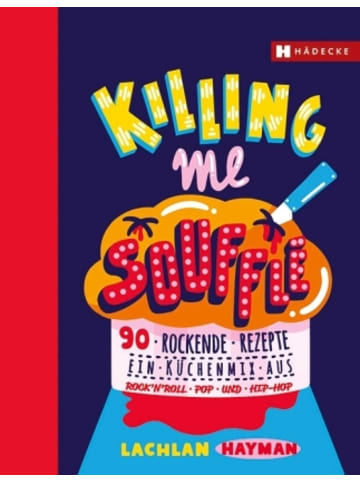 Hädecke Killing me Soufflé