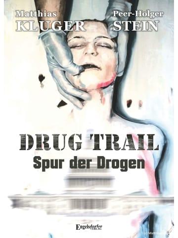 Engelsdorfer Verlag Drug trail - Spur der Drogen
