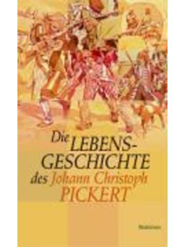 Wallstein Die Lebensgeschichte des Johann Christoph Pickert