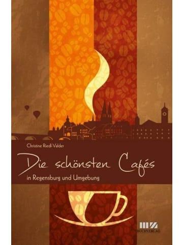 MZ Buchverlag Die schönsten Cafés in Regensburg und Umgebung