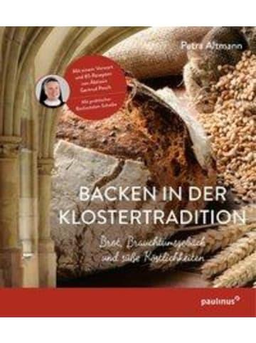 Paulinus Backen in der Klostertradition   Brot, Brauchtumsgebäck und süße Köstlichkeiten