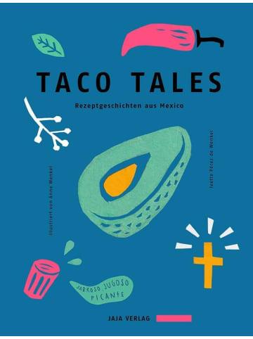 Jaja Taco Tales | Rezeptgeschichten aus Mexiko
