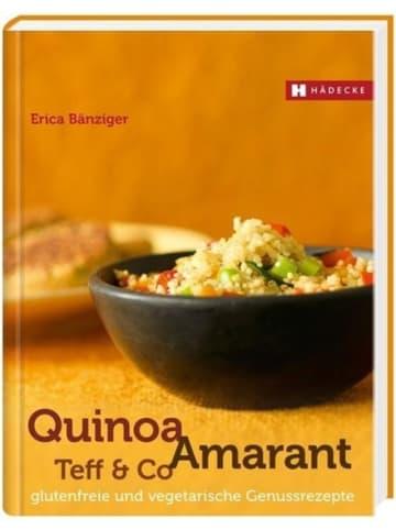 Hädecke Quinoa, Amaranth, Teff & Co | glutenfreie und vegetarische Genussrezepte