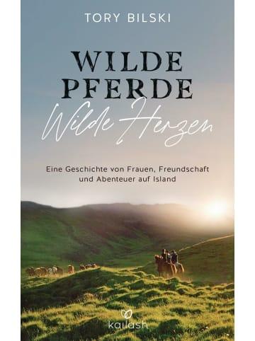 Kailash Wilde Pferde, wilde Herzen   Eine Geschichte von Frauen, Freundschaft und...