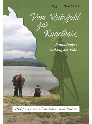 Buch & Media Vom Rübezahl zur Kugelbake | Erkundungen entlang der Elbe. Hufspuren zischen...