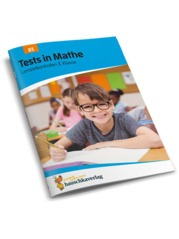 Hauschka Tests in Mathe - Lernzielkontrollen 3. Klasse