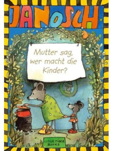 Little Tiger Mutter sag, wer macht die Kinder?