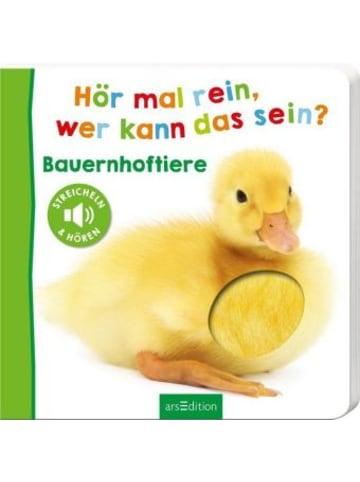 Ars edition Hör mal rein, wer kann das sein? - Bauernhoftiere, m. Soundeffekten