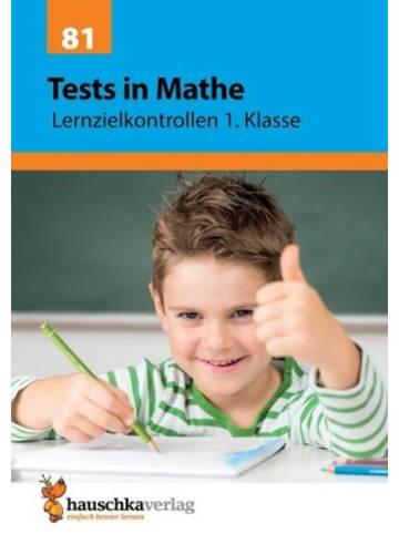 Hauschka Tests in Mathe - Lernzielkontrollen 1. Klasse