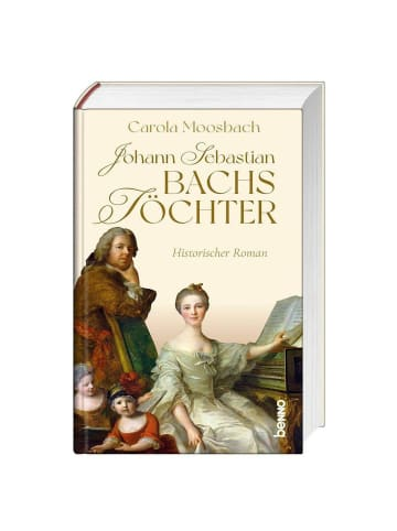 St. Benno Johann Sebastian Bachs Töchter   Historischer Roman