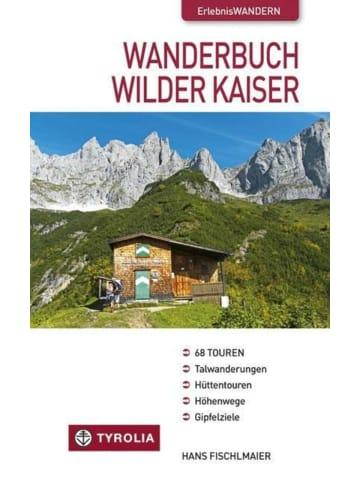Tyrolia Wanderbuch Wilder Kaiser   Talwanderungen - Hüttentouren - Höhenwege -...